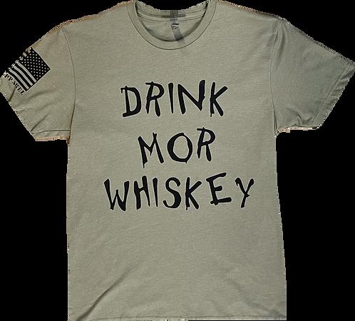 DRINK MOR WHISKEY