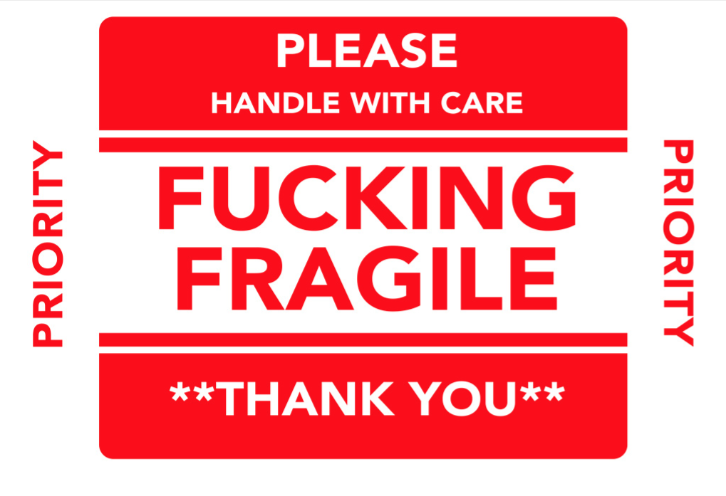 F--cking Fragile