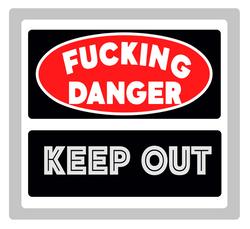 F--cking Danger