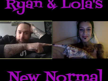 172 - Ryan & Lola's new normal part 2, by appointment only