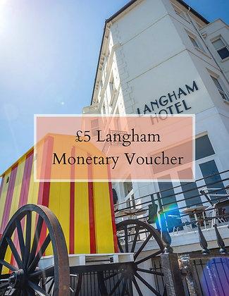 £5 Langham Cash Voucher