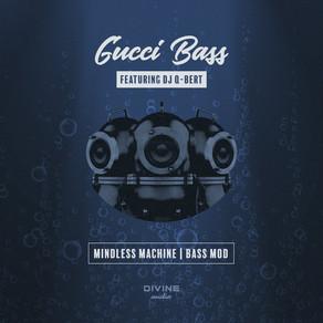 Gucci Bass feat. DJ Q-bert - Mindless Machine/Bass Mod