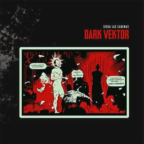 Dark Vektor - Siega Las Cadenas