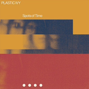 Plastic Ivy - Spots of Time