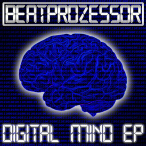 Beatprozessor - Digital Mind EP