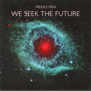 Middle Men - We Seek The Future