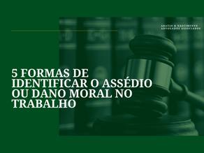 5 FORMAS DE IDENTIFICAR O ASSÉDIO OU DANO MORAL NO TRABALHO