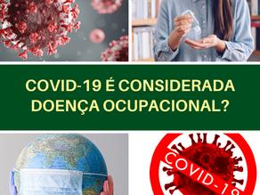 COVID-19 É CONSIDERADA DOENÇA OCUPACIONAL?