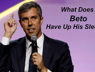 What Does Beto Have Up His Sleeve Now?