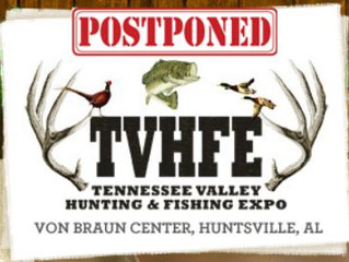 Tennessee Valley Hunting & Fishing Expo - Postponed Due To Covid