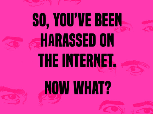 A Guide to taking Action against Online Harassment