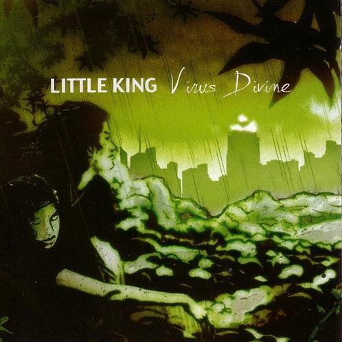LITTLE KING - Virus Divine