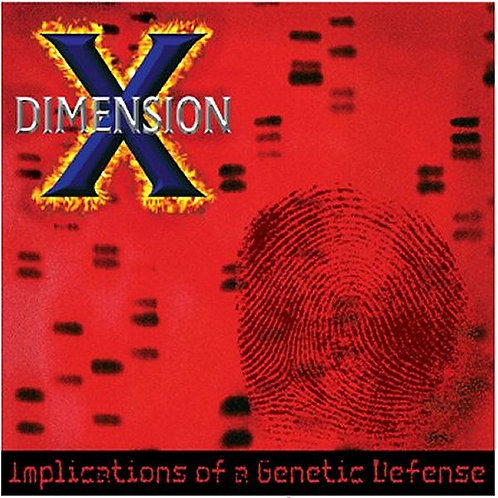 DIMENSION X - Implications of a Genetic Defense