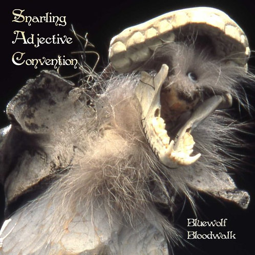 SNARLING ADJECTIVE CONVENTION - Bluewolf Bloodwalk
