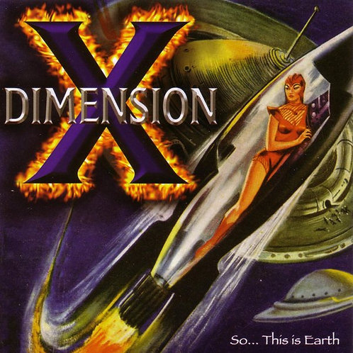 DIMENSION X - So this is Earth