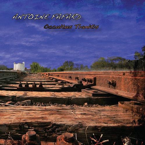 ANTOINE FAFARD - Occultus Tramitis