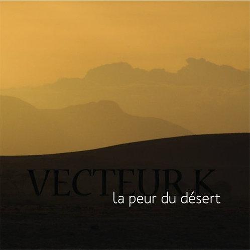 VECTEUR K - La Peur du Desert