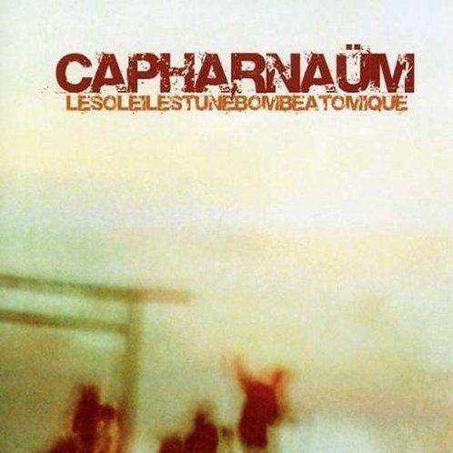 CAPHARNAUM - Le Soleil est une Bombe Atomique