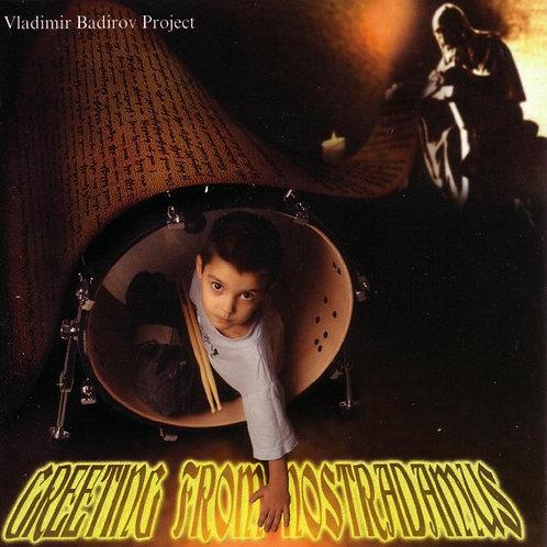Vladimir Badirov Project - Greeting from Nostradamus