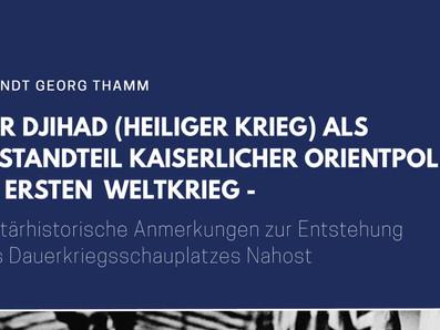 """Studie: """"Der Djihad (heiliger Krieg) als Bestandteil kaiserlicher Orientpolitik im Ersten Weltkrieg"""""""