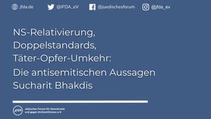 NS-Relativierung, Doppelstandards, Täter-Opfer-Umkehr: Die antisemitischen Aussagen Sucharit Bhakdis