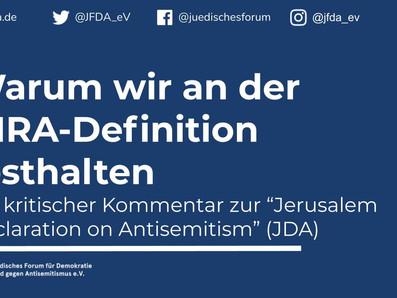 """Warum wir an der IHRA-Definition festhalten - Zur """"Jerusalem Declaration on Antisemitism"""" (JDA)"""