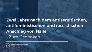 Zwei Jahre nach dem antisemitischen, antifeministischen und rassistischen Anschlag von Halle