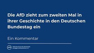 Die AfD zieht zum zweiten Mal in den Deutschen Bundestag ein - Ein Kommentar