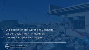 Wir gedenken der Opfer des Genozids an den Jesid:innen im Nordirak, der am 3. August 2014 begann
