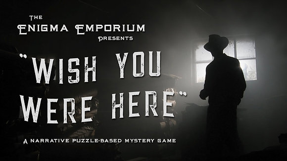 Wish You Were Here - The Enigma Emporium