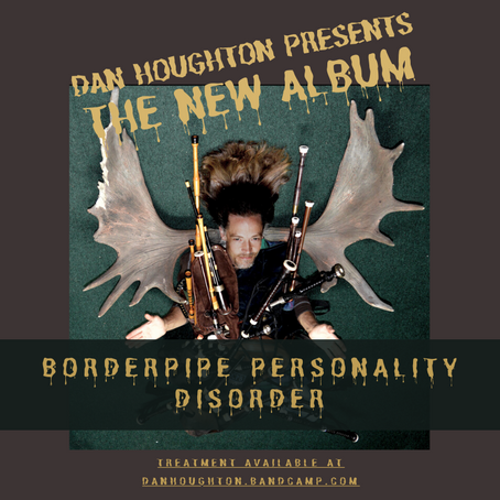 """New album, """"Borderpipe Personality Disorder"""", is out"""