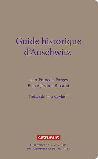 Guide Historique d'Auschwitz photographies editions autrement