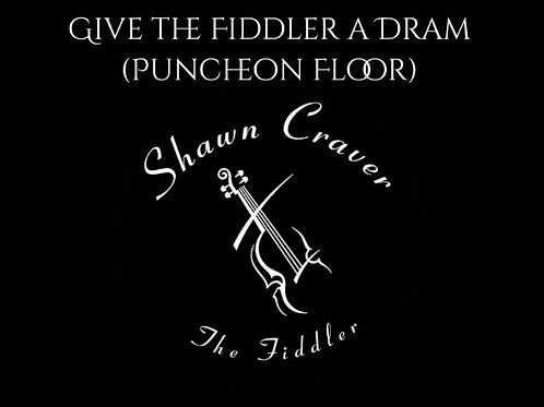 Give the Fiddler a Dram