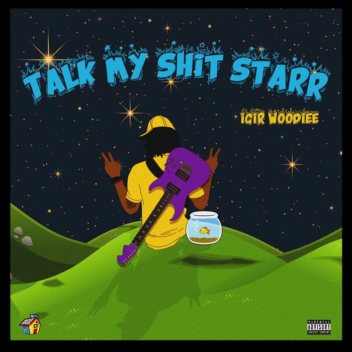 IGIR Woodiee's Talk My Sh*t Starr