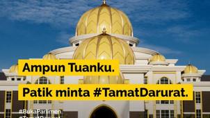 RESTORE DEMOCRACY, SUPPORT #TAMATDARURAT CALL