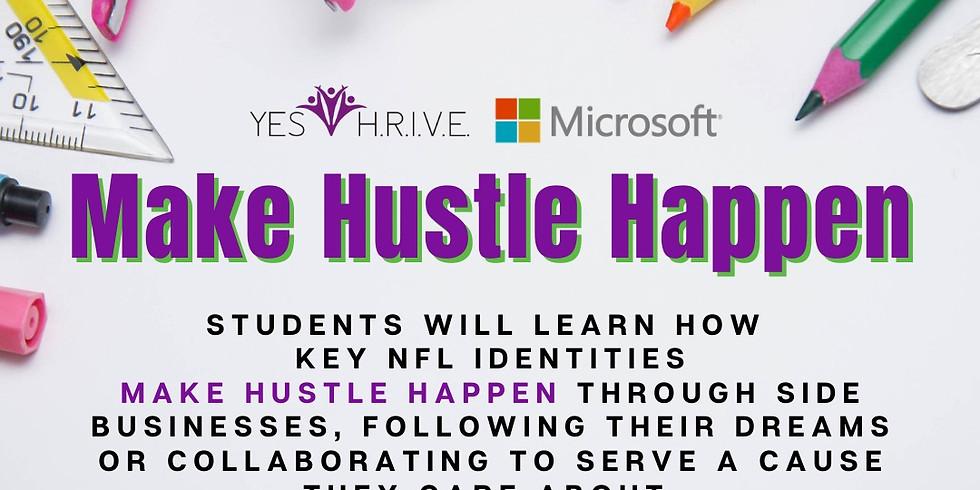 Microsoft Presents: Make Hustle Happen - Virtual Session