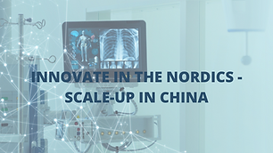 INNOVATE IN THE NORDICS - SCALE-UP IN CHINA.png