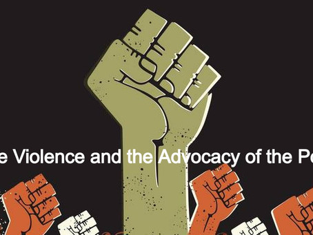 The Violence and the Advocacy of the Poor