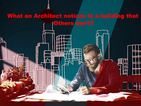 What an Architect notices in a building that Others don't?