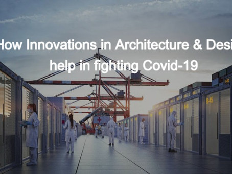Innovation in Architecture and Design that helps in fighting Covid-19