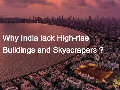 Why India lack High-rise Buildings and Skyscrapers ?