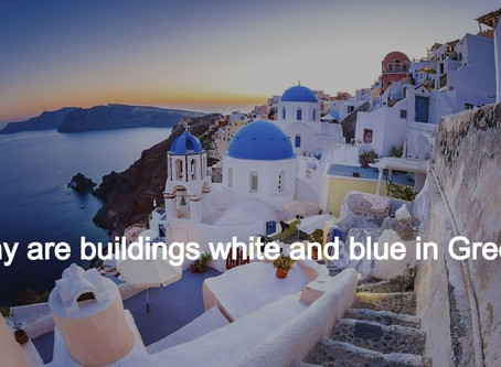 Why are buildings white and blue in Greece.