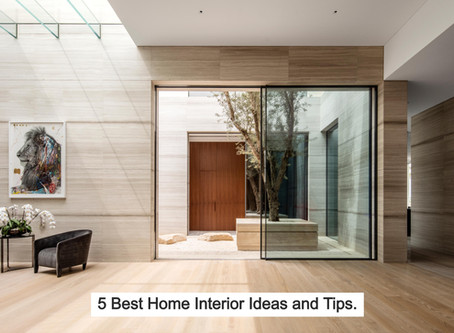 5 Best Home Interior Ideas and Tips.