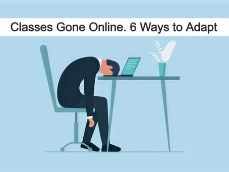 Classes Gone Online. 6 Ways to Adapt