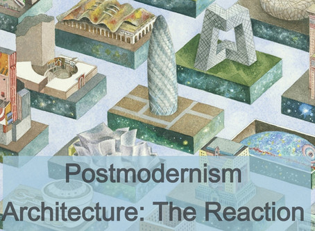 Postmodernism Architecture: The Reaction