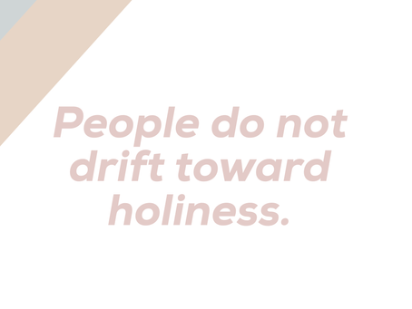 People Do Not Drift Toward Holiness