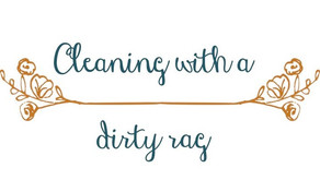Cleaning With A Dirty Rag