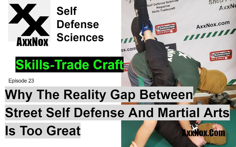 Why The Reality Gap Between Street Self Defense And Martial Arts Is Too Great