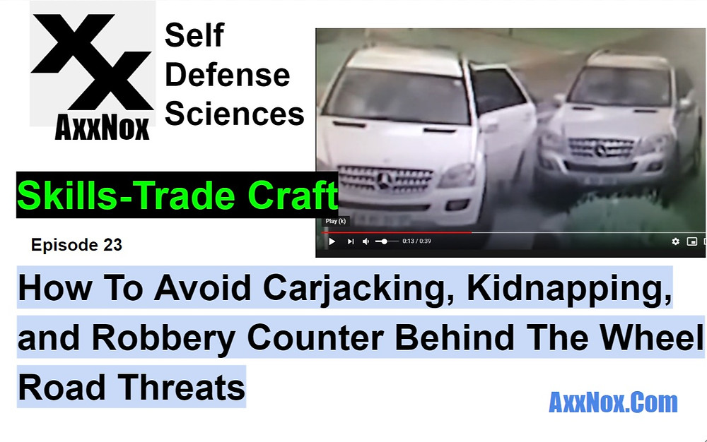 How To Avoid Carjacking, Kidnapping, and Robbery Counter Behind The Wheel Road Threats EP23