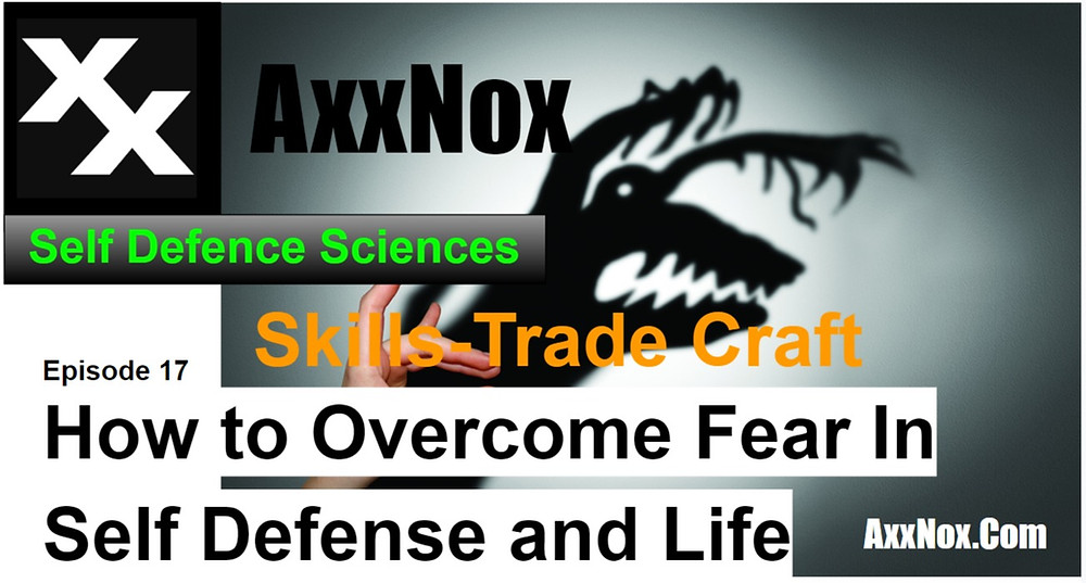 How to Overcome Fear In Self Defense and Life
